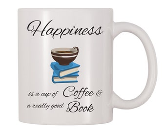 Happiness Is A Cup Of Coffee & A Really Good Book Mug, Readers, Coffee, Caffeine Themed Cup, Gift For Book Lovers, Reading Enthusiasts