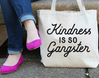 Kindness is so Gangster XL Canvas Tote Bag