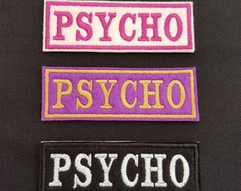 Psycho Embroidered Name Patch Badge Iron on or sew