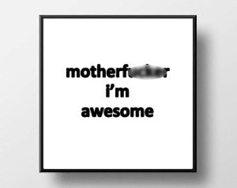 Quote Print and/or Frame - M* I'm Awesome