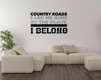 Vinyl Wall Word Decal - Country Roads Take Me Home To the Place I Belong - Inspired By John Denver Lyrics - Wall Words - Home Decor - Decal