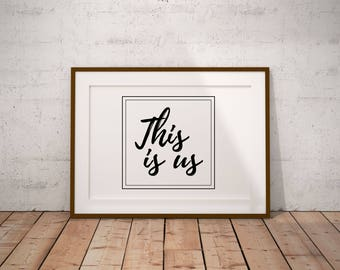 Romantic This is Us Printable Wall Art, Anniversary Gift, Home Poster, Love Poster, Typography Print, Bedroom print, Love Art, Modern Poster