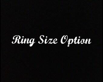 Ring size option - please use this when ordering a different size
