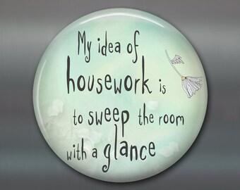 "3.5"" humorous sayings fridge magnet, hate housework magnet, kitchen decor, housewarming gift, hostess gift, stocking stuffer"