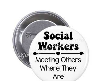 Social Workers Meeting Others Where They Are Pinback Button Magnet Inspirational Case Manager Therapist Clinical Social Work Month March