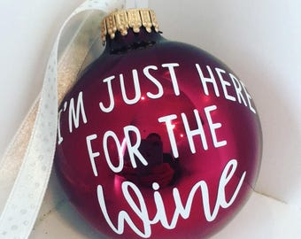 I'm Just Here for the Wine Christmas Ornament