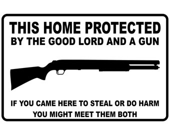 """This Home Protected by the Good Lord   Metal Sign  Aluminum Novelty 8"""" x 12"""" Sign"""