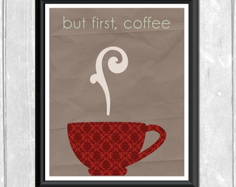 But First, Coffee Designer Original 8 x 10 Art Prints - Taupe Scarlet Damask Azure Frame It Yourself