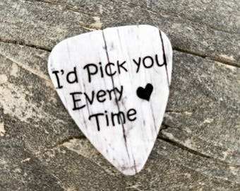 I'd Pick You Every Time special guitar pick memento for him or her country wedding favor anniversary gift southern girl guy love custom wood