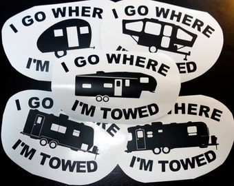 Decal, RV, Airstream, PopUp / Pop-Up, Teardrop, 5th Wheel, Travel Trailer, I Go Where I'm Towed WYS
