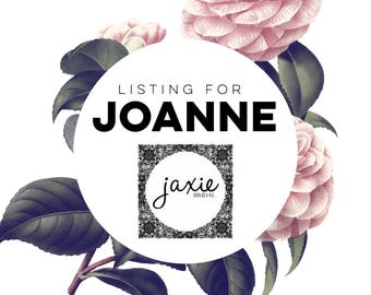 Custom Listing: Joanne