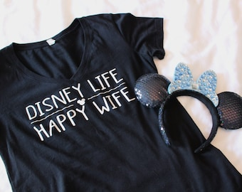 Disney Life Happy Wife / Magic Kingdom Shirt / Disney Family / Magical Vacation