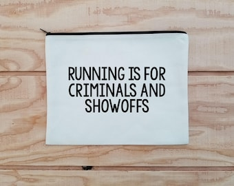 Running is For Criminals and Showoffs Cosmetics Makeup Bag