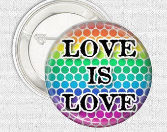Rainbow pinback button badge - Love is Love button badge