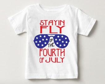 Stayin Fly on the Fourth of July tee - 4th of July, patriotic, baby gift, funny fourth of July tee, Independence day