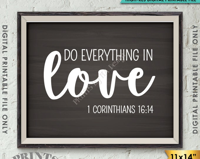 """Do Everything in Love Scripture Art 1 Corinthians 16:14 Bible Valentine's Day, Instant Download 11x14"""" Chalkboard Style Printable Wall Decor"""