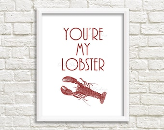 You're My Lobster - Friends Quote - Anniversary Gift - Wedding Gift - Beach Art - Friends Fan
