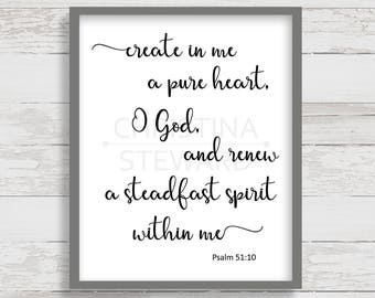 Create in me a pure heart, Psalm 51:10 Printable Wall Art, Christian Print, Bible Verse Print, Scripture Quote, Instant Download