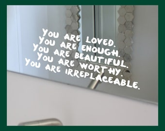 You are LOVED You are ENOUGH ... Beautiful, Worthy, IRREPLACEABLE | Self-Worth | Positive Affirmation | Mirror Motivation | Mirror Decal