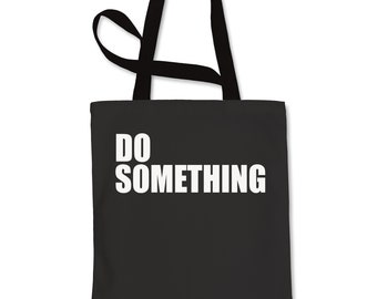 Do Something Shopping Tote Bag