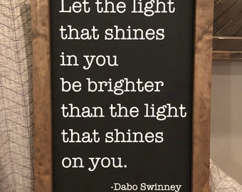 Let the Light that Shines in You Sign