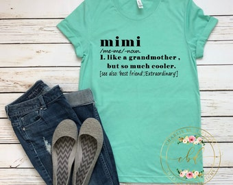 Mimi Shirt- Mimi Definition Shirt - Mothers Day Gift - Grandmother Shirt - Grandparents Gift -Grandmother Defintition