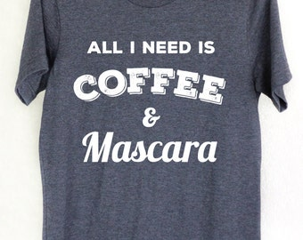 Coffee And Mascara - Graphic Tee - Graphic Tees For Women - Graphic Tees For Girls - Shirt - Yoga Shirt - Yoga Top - Yoga Clothes