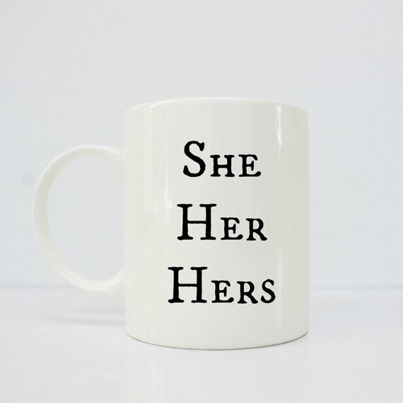 Pronoun - pronoun mug- She her hers - trans mug- trans - mtf - ftm - lgbtq