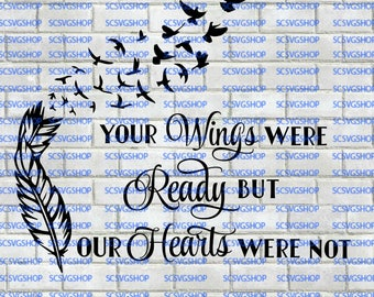Feather SVG, Your Wings Were Ready but Our Hearts Were Not, Feather with Birds, SVG, Cut File, Silhouette File, Digital, DIY, Cricut, Vector