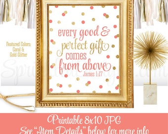 Every Good and Perfect Gift Comes From Above, Religious Nursery Art Print, Printable Bible Verse, Girl Baby Shower Sign, Coral Gold Glitter