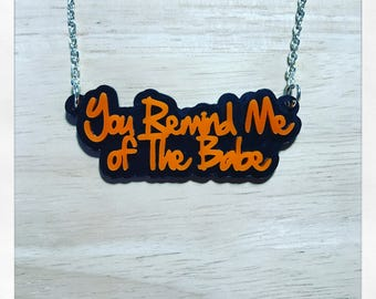 Labyrinth Inspired You Remind Me Of The Babe Acrylic Word Necklace