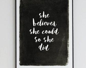 "Home decor "" She believed she could so she did ""  - Printable Art  - Inspirational Print - Digital Print -  Wall Decor - Custom Size"