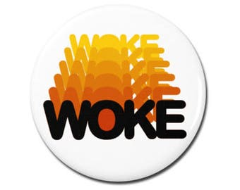 "Woke 1.25"" or 2.25"" Pinback Pin Button Badge Stay Woke Get Woke Persist Resist Resistance Political Politics"