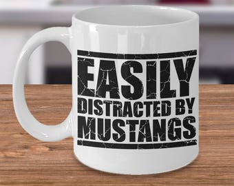 Coffee Mug Gift Idea For Mustang Lovers - Easily Distracted By Mustangs