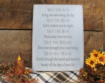 Beautiful Apache Blessing Rustic Style Sign May the Sun Bring you New Energy. May the Moon May the Rain May the Breeze, May You Walk