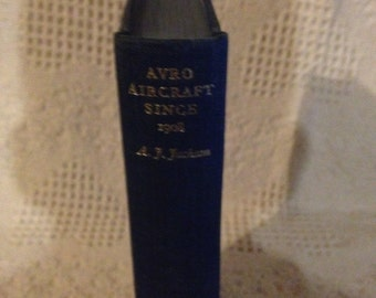 Avro Aircraft Since 1908 (Jackson, Aubrey Joseph - 1965) Published in Great Britain