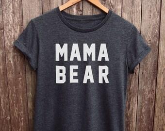 Mama Bear Shirt Womens - mom tshirt, funny mom shirts, funny mom gifts, gifts for mom, mom birthday gifts, mum tshirt, mama bear tshirt