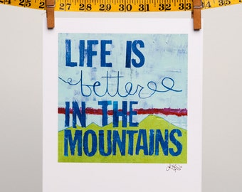 Life is Better in the Mountains Collage Art Print - Rocky Mountain Art - Mountain Life Art - Mountain Decor - Adventure Art