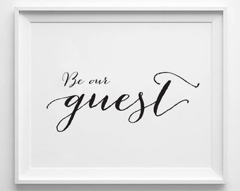 BE OUR GUEST - Instant Download - 8x10 - 11x14 - Printable art - Black and White - Welcome Art - Home Decor