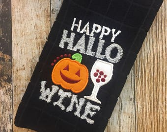 Happy Hallo Wine - Personalized Kitchen Towel - Halloween Decor Towel - Wine Lover's Gift - Hostess Gift