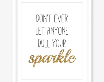Printable inspiring quote art - don't let anyone dull your sparkle - printable nursery art - girls room art - INSTANT DOWNLOAD