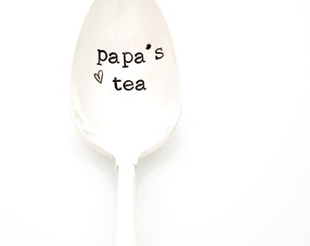 Papa's Tea spoon, hand stamped spoon. Custom Silverware for Father's Day gift idea.