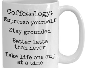 Coffee mug inspirational quotes coworker gift gift for her mugs with sayings gift for him inspirational quotes tea cup Coffeeology