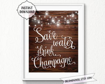 Champagne Sign, 11x14, 8x10, chalkboard, INSTANT download, Kitchen, Printable, Digital, save water drink champage, wood, lights, rustic