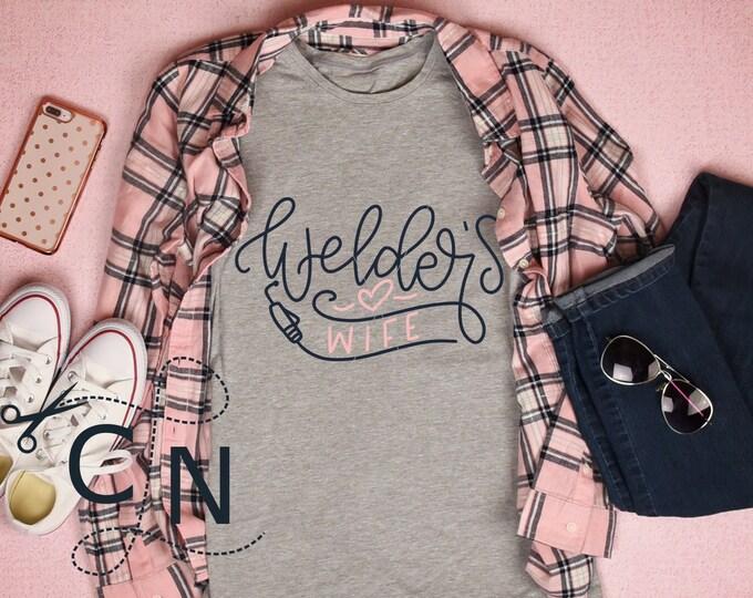 Welder's Wife, Welder, Svg, Cutting File, Hand Lettered, Shirt Design, Shirt TEmplate, Hand Drawn, Fabricator, Welding Gun, Cricut, File