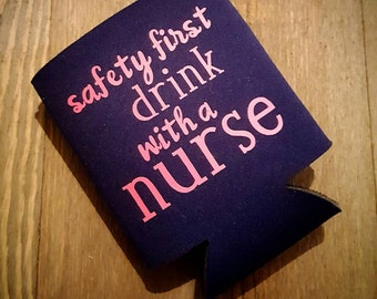 Safety First Drink With a Nurse collapsible can cooler