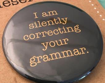 I am silently correcting your grammar badge