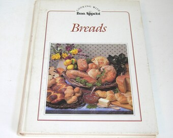 Breads, Cooking With Bon Appetit, Vintage Cookbook, Bread Baking