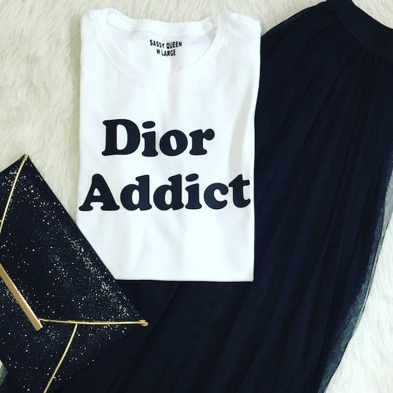 Dior Addict / Statement Tee / Graphic Tee / Statement Tshirt / Graphic Tshirt / T shirt