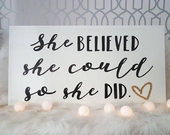 """She believed she could so she did wood sign 32x16"""""""